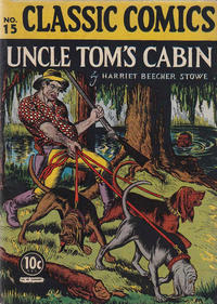 Cover Thumbnail for Classic Comics (Gilberton, 1941 series) #15 - Uncle Tom's Cabin