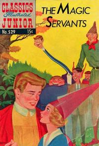 Cover Thumbnail for Classics Illustrated Junior (Gilberton, 1953 series) #529 - The Magic Servants