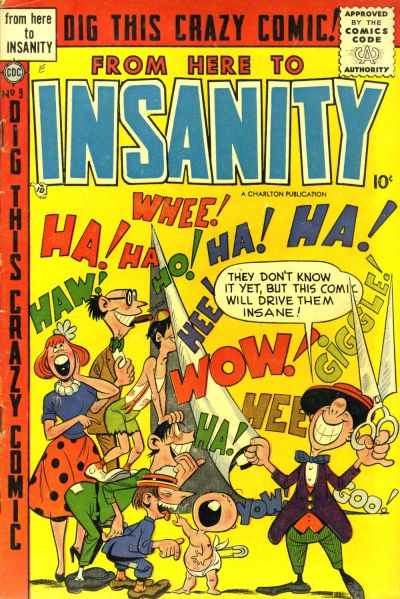 Cover for From Here to Insanity (Charlton, 1955 series) #9
