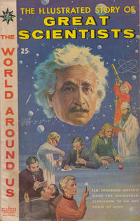 Cover Thumbnail for The World Around Us (Gilberton, 1958 series) #18 - The Illustrated Story of Great Scientists