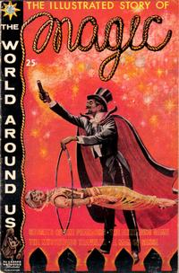 Cover Thumbnail for The World Around Us (Gilberton, 1958 series) #25 - The Illustrated Story of Magic