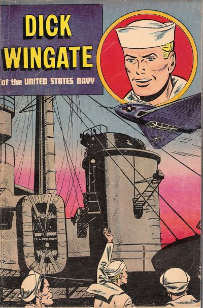 Cover for Dick Wingate of the United States Navy [US Navy Recruiting Edition] (Toby, 1951 series) #[nn]