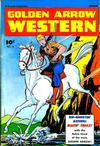 Cover for Golden Arrow Western (Fawcett, 1947 series) #6