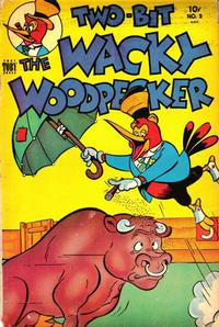 Cover Thumbnail for Two-Bit the Wacky Woodpecker (Toby, 1951 series) #2