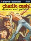 Cover for Serie-album (Semic, 1982 series) #25 - Charlie Cash - Djevelen med gullhåret