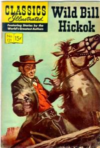 Cover Thumbnail for Classics Illustrated (Gilberton, 1947 series) #121 [O] - Wild Bill Hickok