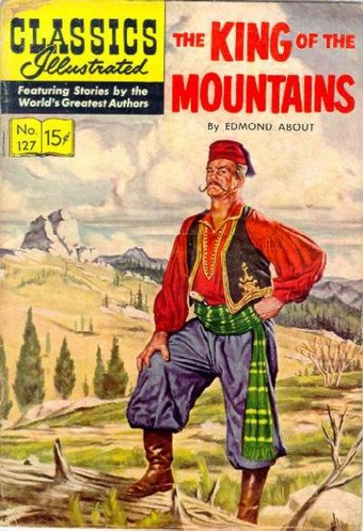 Cover for Classics Illustrated (Gilberton, 1947 series) #127 [O] - The King of the Mountains