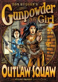 Cover Thumbnail for Gunpowder Girl and the Outlaw Squaw (Active Images, 2005 series)