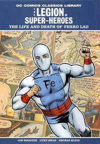 Cover Thumbnail for DC Comics Classics Library: The Legion of Super-Heroes - The Life and Death of Ferro Lad (DC, 2009 series)