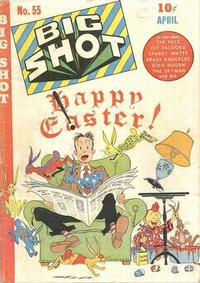 Cover Thumbnail for Big Shot (Columbia, 1942 series) #55