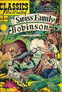 Cover Thumbnail for Classics Illustrated (Gilberton, 1947 series) #42 [HRN 62] - Swiss Family Robinson
