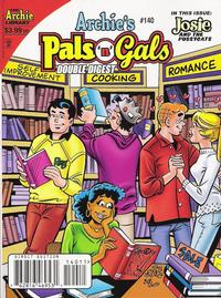 Cover Thumbnail for Archie's Pals 'n' Gals Double Digest Magazine (Archie, 1992 series) #140