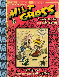 Cover Thumbnail for The Complete Milt Gross Comic Books and Life Story (IDW, 2010 series)