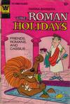 Cover for Hanna-Barbera The Roman Holidays (Western, 1973 series) #2 [Whitman Variant]