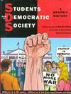 Cover for Students for a Democratic Society: A Graphic History (Farrar, Straus, and Giroux, 2008 series)