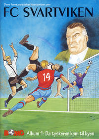 Cover Thumbnail for FC Svartviken (Stabenfeldt A/S, 2008 series) #1