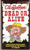 Cover for Al Jaffee Dead Or Alive (New American Library, 1980 series) #E9494