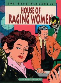 Cover Thumbnail for The Complete Love & Rockets (Fantagraphics, 1985 series) #5 - House of Raging Women