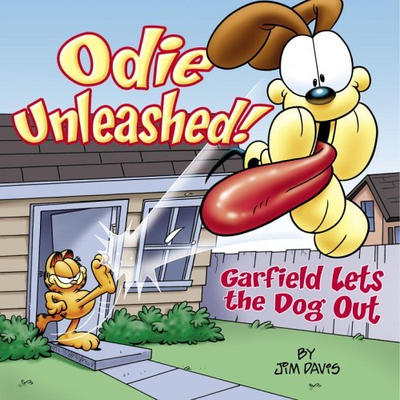 Cover for Odie Unleashed! Garfield Lets the Dog Out (Random House, 2005 series) #[nn]