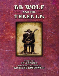Cover Thumbnail for BB Wolf and the Three LPs (Top Shelf, 2010 series)