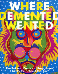 Cover Thumbnail for Where Demented Wented: The Art and Comics of Rory Hayes (Fantagraphics, 2008 series)