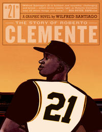 Cover Thumbnail for 21: The Story of Roberto Clemente (Fantagraphics, 2011 series)
