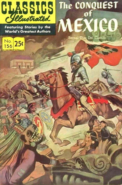 Cover for Classics Illustrated (Gilberton, 1947 series) #156 [O] - The Conquest of Mexico