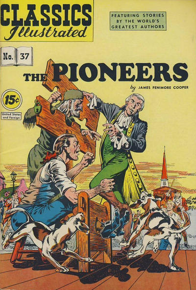 Cover for Classics Illustrated (Gilberton, 1947 series) #37 [HRN 92] - The Pioneers [15 cent cover price in yellow circle]