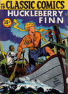 Cover Thumbnail for Classic Comics (1941 series) #19 - Huckleberry Finn [HRN 18]