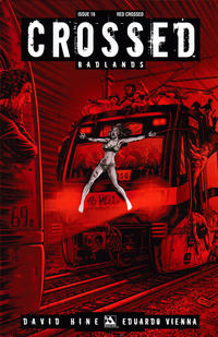 Cover Thumbnail for Crossed Badlands (Avatar Press, 2012 series) #16 [Red Crossed Variant Cover by Raulo Caceres]