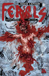 Cover for Ferals (Avatar Press, 2012 series) #6 [Gore Variant Cover by Gabriel Andrade]