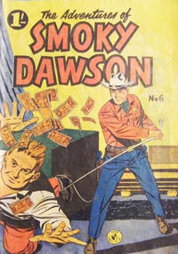Cover Thumbnail for The Adventures of Smoky Dawson (K. G. Murray, 1956 ? series) #6