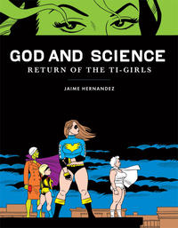 Cover Thumbnail for God and Science: Return of the Ti-Girls (Fantagraphics, 2012 series)