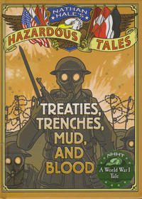 Cover Thumbnail for Nathan Hale's Hazardous Tales (Harry N. Abrams, 2012 series) #[4] - Treaties, Trenches, Mud, and Blood