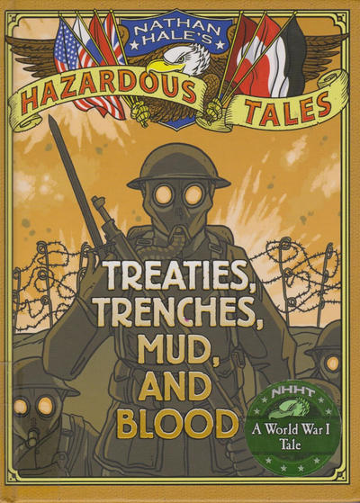 Cover for Nathan Hale's Hazardous Tales (Harry N. Abrams, 2012 series) #[4] - Treaties, Trenches, Mud, and Blood