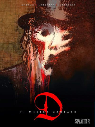 Cover for D (Splitter Verlag, 2010 series) #3 - Mister Caulard