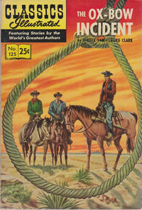 Cover Thumbnail for Classics Illustrated (Gilberton, 1947 series) #125 [HRN 169] - The Ox-Bow Incident [25¢]