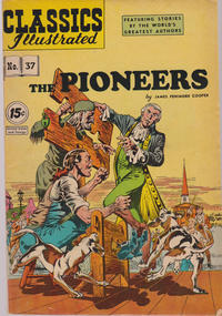 Cover for Classics Illustrated (Gilberton, 1947 series) #37 [HRN 62] - The Pioneers [52 page version]