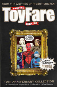 Cover Thumbnail for Twisted Toyfare Theater 10th Anniversary Collection (Wizard Entertainment, 2007 series)