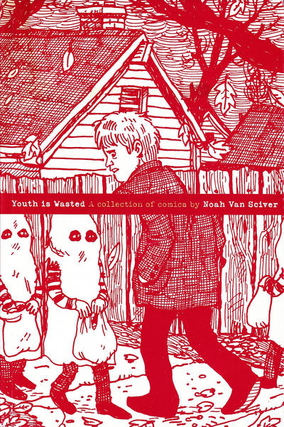 Cover for Youth Is Wasted: A Collection of Comics (AdHouse Books, 2014 series)
