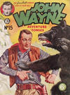 Cover for John Wayne Adventure Comics (World Distributors, 1950 ? series) #15