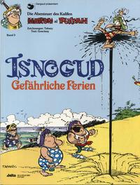 Cover Thumbnail for Isnogud (Egmont Ehapa, 1989 series) #3 - Gefährliche Ferien