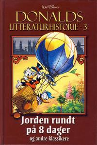 Cover Thumbnail for Donalds litteraturhistorie (Hjemmet / Egmont, 2014 series) #3 - Jorden rundt på 8 dager og andre klassikere