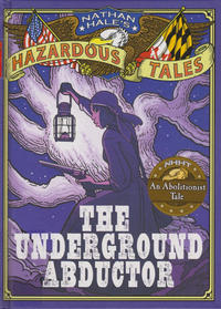 Cover Thumbnail for Nathan Hale's Hazardous Tales (Harry N. Abrams, 2012 series) #[5] - The Underground Abductor