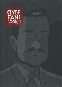 Cover Thumbnail for Clyde Fans: Book One (Drawn & Quarterly, 2004 series)