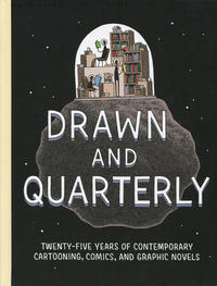 Cover Thumbnail for Drawn & Quarterly: Twenty-Five Years of Contemporary Cartooning, Comics, and Graphic Novels (Drawn & Quarterly, 2015 series)