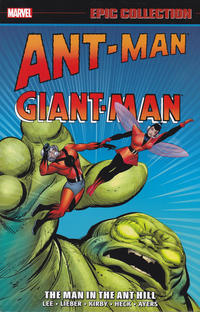 Cover Thumbnail for Ant-Man / Giant-Man Epic Collection (Marvel, 2015 series) #1 - The Man in the Ant Hill