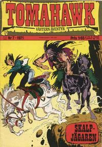 Cover Thumbnail for Tomahawk (Williams Förlags AB, 1969 series) #7/1971