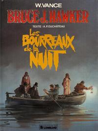 Cover Thumbnail for Bruce J. Hawker (Le Lombard, 1985 series) #6 - Les bourreaux de la nuit