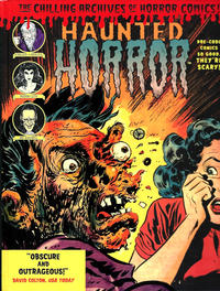Cover Thumbnail for The Chilling Archives of Horror Comics! (IDW, 2010 series) #10 - Haunted Horror: Pre-Code Comics So Scary, They're Good! (Volume 3)